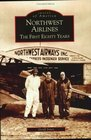Northwest Airlines:  The First Eighty Years   (MN)  (Images of America)
