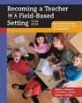 Becoming a Teacher in a Field-Based Setting  An Introduction to Education and Classrooms