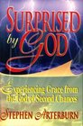 Surprised by God Experiencing Grace from the God of Second Chances