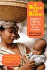 A World of Babies : Imagined Childcare Guides for Seven Societies
