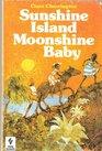 Sunshine Island Moonshine Baby