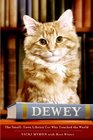 Dewey The Smalltown Cat Who Touched the World