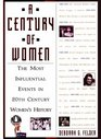 A Century Of Women The Most Influential Events in Twentieth-Century Women's History