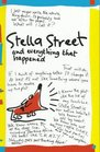 Stella Street And Everything that Happened