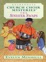 The Sinister Swaps Church Choir Mysteries