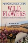New Generation Guide to the Wild Flowers of Britain and Northern Europe