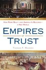 Empires of Trust How Rome Builtand America Is Buildinga New World