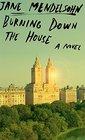 Burning Down the House A novel