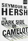 The Dark Side of Camelot (Wheeler Large Print Book Series (Cloth))