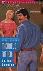 Michael's Father (American Hero) (Silhouette Intimate Moments, No 565)