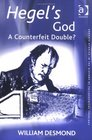 Hegel's God A Counterfeit Double