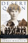 Desert Queen : The Extraordinary Life of Gertrude Bell: Adventurer, Adviser to Kings, Ally of Lawrence of Arabia