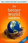 Better World Handbook: Small Changes That Make a Big Difference