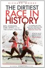 Dirtiest Race in History: Ben Johnson, Carl Lewis and the Olympic 100m Final (Wisden Sports Writing)
