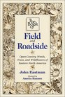 The Book of Field and Roadside: Open-Country Weeds, Trees, and Wildflowers of Eastern North America