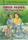 Ginger Brown The Nobody Boy