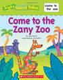 Come to the Zany Zoo