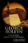 George Boleyn Tudor Poet Courtier  Diplomat