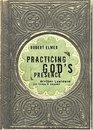 Practicing God's Presence Brother Lawrence For Today's reader