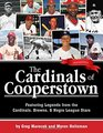 The Cardinals of Cooperstown, Second Edition: Featuring Legends from the Cardinals, Browns, and Negro League Stars