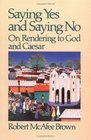 Saying Yes and Saying No On Rendering to God and Caesar