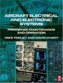 Aircraft Electrical and Electronic Systems Principles Maintenance and Operation