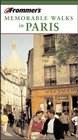 Frommer's  Memorable Walks in Paris 5th Edition