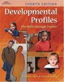 Developmental Profiles Pre-birth through Twelve Fourth Edition