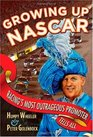 Growing Up NASCAR Racing's Most Outrageous Promoter Tells All