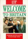 Welcome to Britain Language and Information for the Foreign Visitor