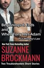 Beginnings and Ends  When Tony Met Adam with Murphy's Law  Two Troubleshooters Short  Shorts and Novellas