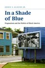 In a Shade of Blue Pragmatism and the Politics of Black America