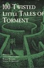 100 Twisted Little Tales of Torment