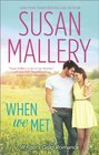 When We Met (Fool's Gold, Bk 13)