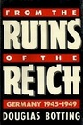 From the Ruins of the Reich: Germany 1945-1949