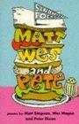 Matt Wes 'n' Pete