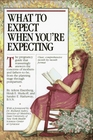 What to Expect When You're Expecting Revised Edition