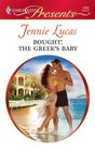 Bought: The Greek's Baby (Harlequin Presents, No 2895)