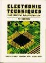 Electronic Techniques Shop Practices and Construction