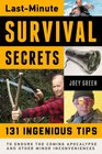 Last-Minute Survival Secrets 131 Ingenious Tips to Endure the Coming Apocalypse and Other Minor Inconveniences