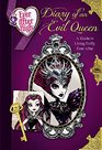 Ever After High Diary of an Evil Queen A Guide to Living Evilly Ever After