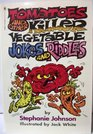 Tomatoes And Other Killer Vegetable Jokes And Riddles