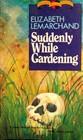 Suddenly While Gardening (Pollard & Toye, Bk 10)