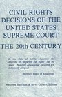 Civil Rights Decisions of the United States Supreme Court 20th Century