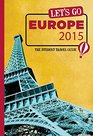 Let's Go Europe 2015 The Student Travel Guide