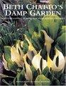 Beth Chatto's Damp Garden  Moisture-Loving Plants for Year-Round Interest