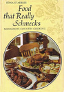 Food That Really Schmecks : Mennonite Country Cooking as Prepared by My Mennonite Friend, Bevvy Martin, My Mother and Other Fine Cooks