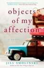 Objects of My Affection A Novel