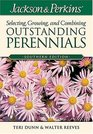 Jackson  Perkins Selecting Growing and Combining Outstanding Perennials Southern Edition