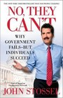 No They Can't Why Government Fails-But Individuals Succeed